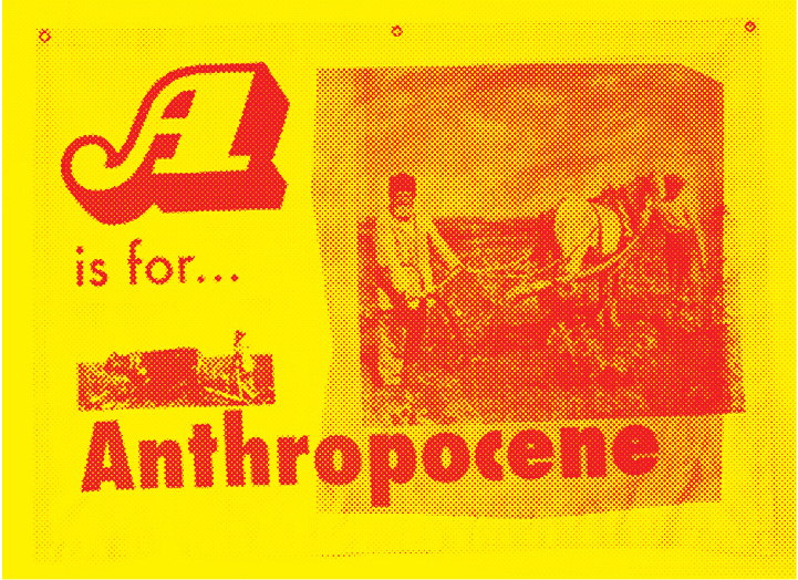 Alphabet of the Anthropocene / Bonnie Fortune & Brett Bloom